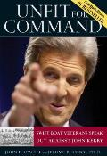 Unfit for Command Swift Boat Veterans Speak Out Against John Kerry