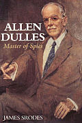 Allen Dulles Master Of Spies