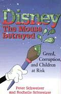 Disney The Mouse Betrayed Greed Corruption & Children at Risk