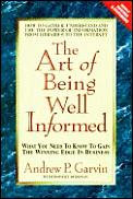 Art Of Being Well Informed