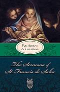 Sermons Of St Francis De Sales For Advent & Christmas