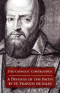 The Catholic Controversy: A Defense of the Faith
