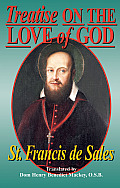 Treatise on the Love of God: Masterful Combination of Theological Principles and Practical Application Regarding Divine Love.