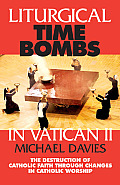 Liturgical Time Bombs In Vatican II The