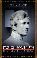 Passion for Truth The Life of John Henry Newman