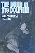 Mind of the Dolphin A Nonhuman Intelligence