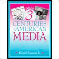 Three Centuries of American Media (99 Edition)