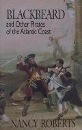 Blackbeard & Other Pirates of the Atlantic Coast
