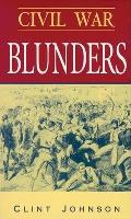 Civil War Blunders Amusing Incidents of the War