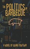 The Politics of Barbecue