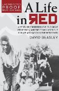 Life in Red A Story of Forbidden Love the Great Depression & the Communist Fight for a Black Nation in the Deep South