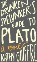 Drunken Spelunkers Guide to Plato