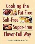 Cooking The Fat Free Salt Free Sugar