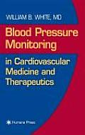 Blood Pressure Monitoring in Cardiovascular Medicine & Therapeutics