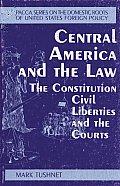 Central America & The Law The Constituti