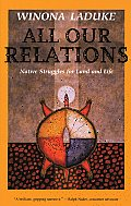 All Our Relations Native Struggles for Land & Life
