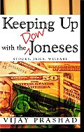 Keeping Up with the Dow Joneses Debt Prison Workfare