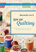 Helen Kelleys Joy Of Quilting More Wit & Wisdom From Americas Most Popular Quilting Columnist