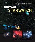 Oregon Starwatch the Essential Guide to Our Night Sky