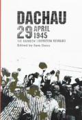 Dachau 29 April 1945 The Rainbow Liberation Memoirs