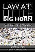 Law at Little Big Horn: Due Process Denied
