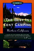Best In Tent Camping Northern California 2nd Edition