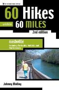 60 Hikes Within 60 Miles Nashville Including Clarksville Columbia Gallatin & Murfreesboro
