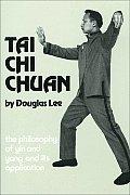 Tai Chi Chuan The Philosophy of Yin & Yang & Its Application