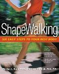 Shapewalking Six Easy Steps To Your 2nd Edition