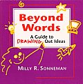 Beyond Words: A Guide to Drawing Out Ideas for People Who Work with Groups