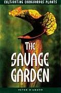 Savage Garden Cultivating Carnivorous Plants