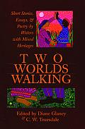 Two Worlds Walking Short Stories Essay