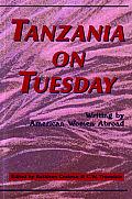 Tanzania on Tuesday: Writing by American Women Abroad