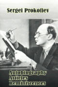 Sergei Prokofiev: Autobiography, Articles, Reminiscences