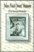 John Paul Jones' Memoir of the American Revolution: Presented to King Louis XVI of France