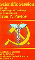 Scientific Session on the Physiological Teachings of Academician Ivan P Pavlov June 28 July 4 1950