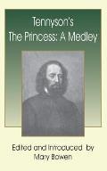 Tennyson's the Princess: A Medley