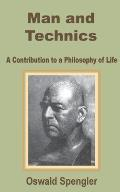 Man and Technics: A Contribution to a Philosophy of Life