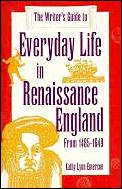 Writers Guide To Everyday Life In Renaissance