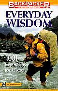 Everyday Wisdom Backpackers 1001 Expert Tips for Hikers
