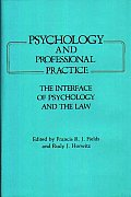 Psychology and Professional Practice: The Interface of Psychology and the Law