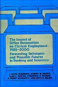 The Impact of Office Automation on Clerical Employment, 1985-2000: Forecasting Techniques and Plausible Futures in Banking and Insurance
