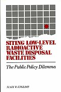 Siting Low-Level Radioactive Waste Disposal Facilities: The Public Policy Dilemma