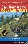 San Bernardino Mtn Trails 6th Edition 100 Hikes in Southern California