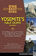 One Best Hike Yosemites Half Dome Everything You Need to Know to Successfully Hike Yosemites Most Famous Landmark