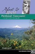 Afoot & Afield Portland Vancouver A Comprehensive Hiking Guide 2008