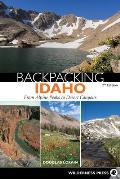 Backpacking Idaho 2nd Edition From Alpine Peaks to Desert Canyons