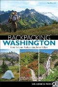 Backpacking Washington From Volcanic Peaks to Rainforest Valleys