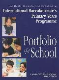 Portfolio of a School: How the Dwight School Successfully Introduced the International Baccalaureate's Primary Years Programme