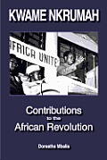 Kwame Nkrumah: Contributions to the African Revolution